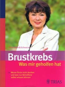 Ratgeber Brustkrebs Was mir geholfen hat von Brandt-Schwarze